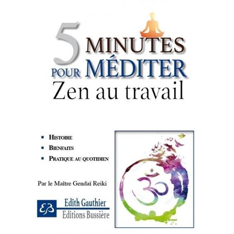 5 minutes pour Méditer Zen au travail 58329